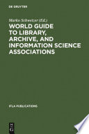 World Guide to Library  Archive  and Information Science Associations Book