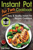 Instant Pot for Two Cookbook Book