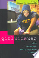 """Girl Wide Web: Girls, the Internet, and the Negotiation of Identity"" by Sharon R. Mazzarella"
