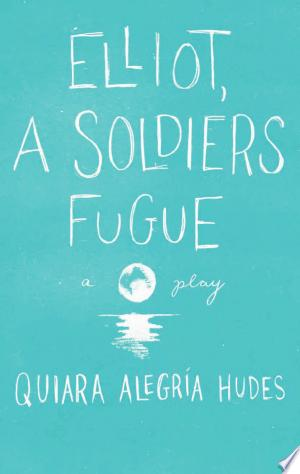 Free Download Elliot, A Soldier's Fugue PDF - Writers Club