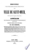 Histoire civile  politique  militaire  religieuse  morale et physique de la ville de Saint Omer Book
