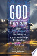 God and Popular Culture: A Behind-the-Scenes Look at the Entertainment Industry's Most Influential Figure [2 volumes]
