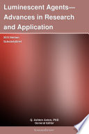 Luminescent Agents   Advances in Research and Application  2012 Edition Book