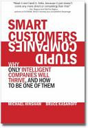 Smart Customers, Stupid Companies