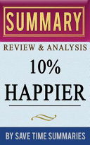 Book Summary Review And Analysis 10 Happier