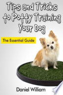 Tips and Tricks to Potty Training Your Dog Book PDF