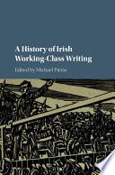 A History of Irish Working Class Writing