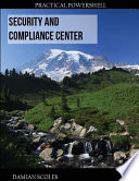 Practical PowerShell Security and Compliance Center