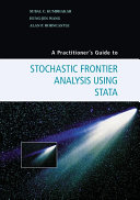 A Practitioner's Guide to Stochastic Frontier Analysis Using Stata