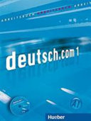 Deutsch.com. Arbeitsbuch. Con CD Audio. Per le Scuole superiori