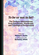 To be or not to be? The Verbum Substantivum from Synchronic, Diachronic and Typological Perspectives