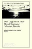 New Directions for Mental Health Services  Dual Diagnosis of Major Mental Illness and Substance Disorder