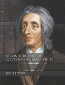 Second Treatise of Government  Large Print Book