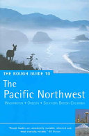 The Rough Guide to the Pacific Northwest