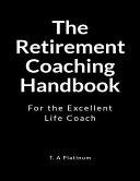 The Retirement Coaching Handbook