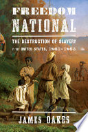 Freedom National  The Destruction of Slavery in the United States  1861 1865 Book PDF