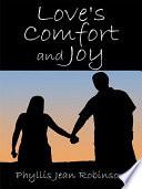 Love s Comfort and Joy