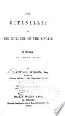 The Gitanilla, Or, The Children of the Zincali