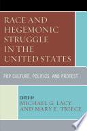 Race and Hegemonic Struggle in the United States