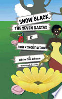 Snow Black  the Seven Rastas   Other Short Stories