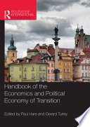 Handbook of the Economics and Political Economy of Transition Book
