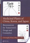 Medicinal Plants of China  Korea  and Japan Book