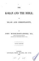 The Koran and the Bible  Or  Islam and Christianity