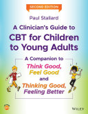A Clinician s Guide to CBT for Children to Young Adults