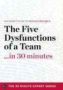 The Expert Guide to Patrick Lencioni s The Five Dysfunctions of a Team   in 30 Minutes Book