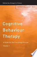 Cognitive Behaviour Therapy  : A Guide for the Practising Clinician , Band 1