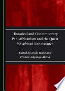 Historical and Contemporary Pan-Africanism and the Quest for African Renaissance
