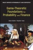 Game Theoretic Foundations for Probability and Finance