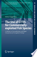 The Use Of Cites For Commercially Exploited Fish Species