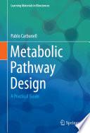 Metabolic Pathway Design Book