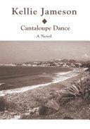 Cantaloupe Dance