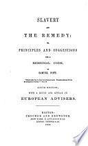 Slavery  and the Remedy  Or  Suggestions for a Remedial Code Book PDF