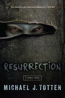 Resurrection: A Zombie Novel