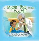 Pdf A Sugar Bug On My Tooth