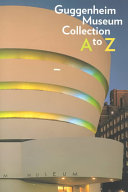 Guggenheim Museum Collection A to Z Book