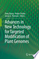 Advances in New Technology for Targeted Modification of Plant Genomes Book