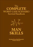 The Complete Worst-Case Scenario Survival Handbook: Man Skills ebook
