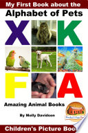 My First Book about the Alphabet of Pets - Amazing Animal Books - Children's Picture Books
