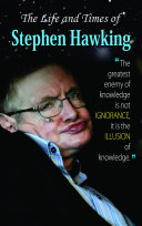 The Life And Times Of Stephen Hawkings