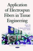 Application of Electrospun Fibers in Tissue Engineering