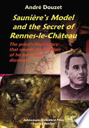 Saunier s Model and the Secret of Rennes le Chateau