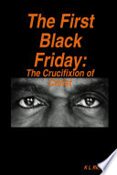 The First Black Friday  The Crucifixion of Christ