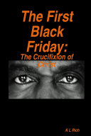 The First Black Friday: The Crucifixion of Christ ebook