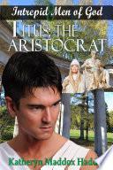 Titus: The Aristocrat