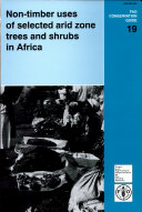 Non-timber Uses of Selected Arid Zone Trees and Shrubs in Africa