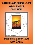 Motherland and Sierra Leone Anansi Stories Pdf/ePub eBook